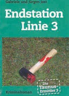 Die Taunus-Ermittler (Band 3) – Endstation Linie 3 (Mai 2012)