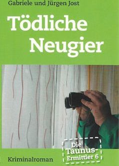 Die Taunus-Ermittler (Band 6) – Tödliche Neugier (Juni 2015)