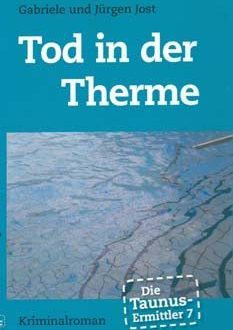 Die Taunus-Ermittler (Band 7) Tod in der Therme (August 2016)
